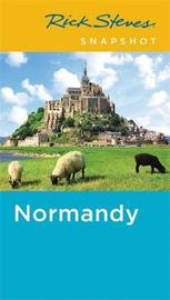 Rick Steves Snapshot Normandy (Fourth Edition) by Rick Steves