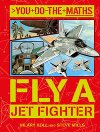 You Do the Maths: Fly a Jet Fighter by Hilary Koll