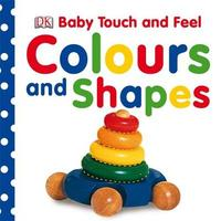 Colours and Shapes: Baby Touch & Feel by DK