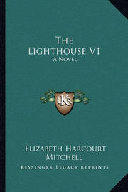 The Lighthouse V1 by Elizabeth Harcourt Mitchell