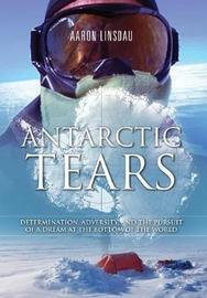 Antarctic Tears by Aaron Linsdau