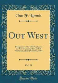 Out West, Vol. 21 by Chas F Lummis image