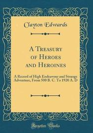 A Treasury of Heroes and Heroines by Clayton Edwards image