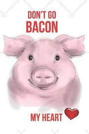 Don't Go Bacon My Heart by Mary Lou Darling