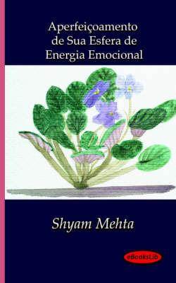 Aperfeicoamento De Sua Esfera De Energia Emocional by Shyam Mehta image