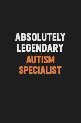 Absolutely Legendary Autism specialist by Camila Cooper image
