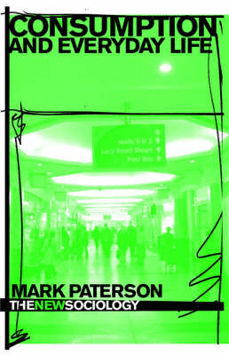 Consumption and Everyday Life by Mark Paterson image