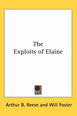 The Exploits of Elaine by Arthur B. Reeve image