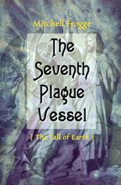 The Seventh Plague Vessel: The Fall of Earth by Mitchell Frogge image