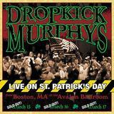 Live On St. Patrick's Day by Dropkick Murphys