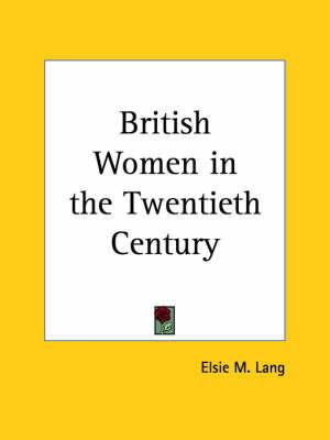 British Women in the Twentieth Century (1929) by Elsie M Lang