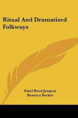 Ritual and Dramatized Folkways by Beatrice Becker