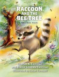 The Raccoon and the Bee Tree by Charles A Eastman