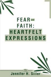 Fear and Faith: Heartfelt Expressions by Jennifer H. Siller image
