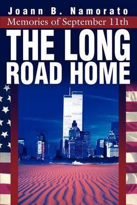 The Long Road Home: Memories of September 11th by Joann B. Namorato image