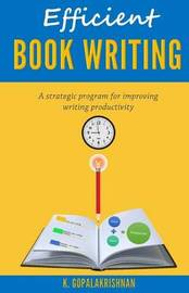 Efficient Book Writing by Dr Kasthurirangan Gopalakrishnan