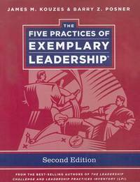 The Five Practices of Exemplary Leadership by James M Kouzes
