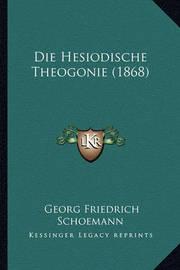 Die Hesiodische Theogonie (1868) by Georg Friedrich Schoemann