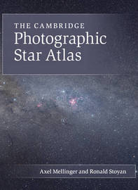 The Cambridge Photographic Star Atlas by Axel Mellinger