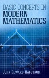 Basic Concepts in Modern Mathematics by John Edward Hafstrom