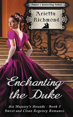 Enchanting the Duke by Arietta Richmond