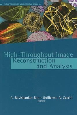 High-Throughput Image Reconstruction and Analysis by A. Ravishankar Rao