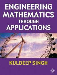 Engineering Mathematics Through Applications by Kuldeep Singh image