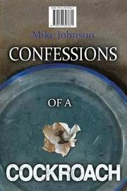 Confessions of a Cockroach and Headstone by Mike Johnson