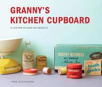 Granny's Kitchen Cupboard by John Alexander