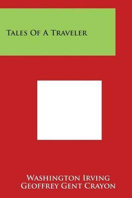 Tales Of A Traveler by Washington Irving