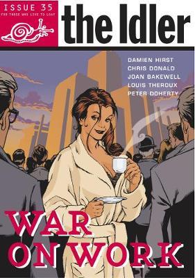 The Idler (Issue 35) War on Work