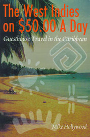 The West Indies on $50.00 a Day: Guesthouse Travel in the Caribbean by Mike Hollywood