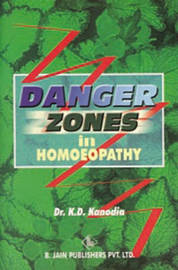 Danger Zones in Homoeopathy by K.D. Kanodia image