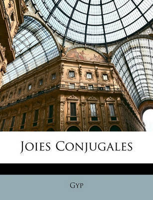 Joies Conjugales by Gyp
