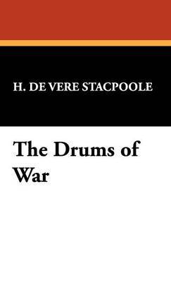 The Drums of War by Henry de Vere Stacpoole