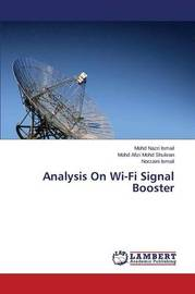 Analysis on Wi-Fi Signal Booster by Ismail Mohd Nazri
