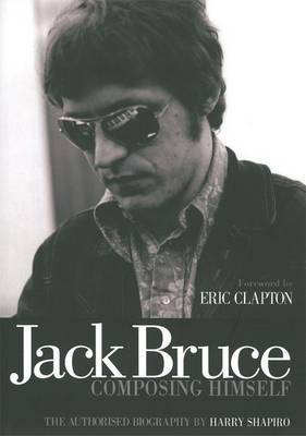 Jack Bruce Composing Himself by Harry Shapiro image
