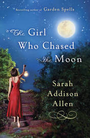 The Girl Who Chased the Moon by Sarah Addison Allen image