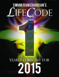 Lifecode #1 Yearly Forecast for 2015 - Bramha by Swami Ram Charran