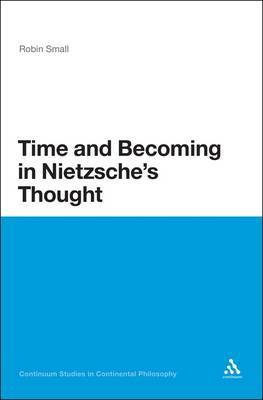 Time and Becoming in Nietzsche's Thought by Robin Small