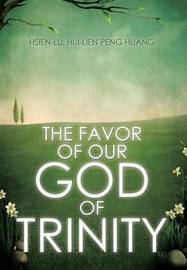 The Favor of Our God of Trinity by Hsien-Lu