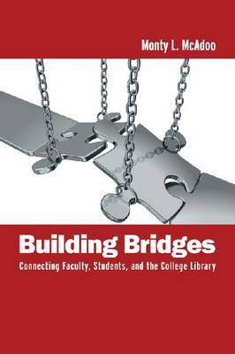 Building Bridges by Monty L McAdoo