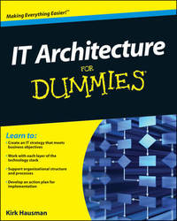 IT Architecture For Dummies by Kalani Kirk Hausman
