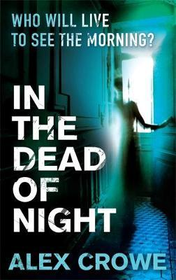 In The Dead Of Night by Alex Crowe