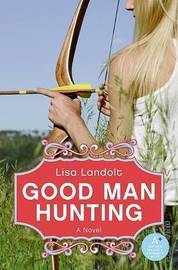 Good Man Hunting by Lisa Landolt image