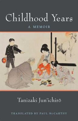 Childhood Years by Jun'ichiro Tanizaki
