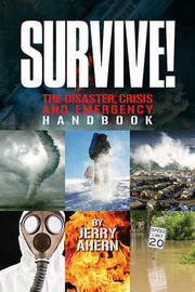 Survive!: The Disaster, Crisis and Emergency Handbook by Jerry Ahern image