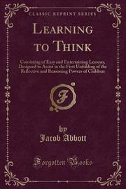 Learning to Think by Jacob Abbott