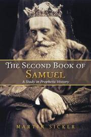 The Second Book of Samuel: A Study in Prophetic History by Martin Sicker