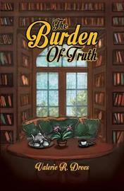 The Burden of Truth by Valerie R. Drees image
